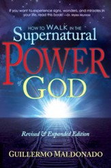 How To Walk In The Supernatural Power Of God - eBook