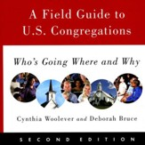A Field Guide to U.S. Congregations, Second Edition: Who's Going Where and Why