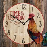 Time To Get Crowing Clock