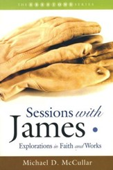 Sessions With James: Explorations in Faith and Works
