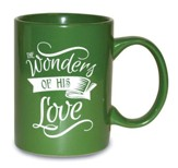 The Wonders Of His Love Mug, Green