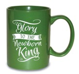 Glory To the Newborn King Mug, Green