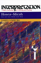 Hosea-Micah: Interpretation: A Bible Commentary for Teaching and Preaching (Paperback)