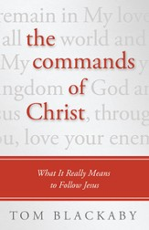 The Commands of Christ: What It Really Means to Follow Jesus - eBook