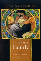 It Takes a Family: Conservatism and the Common Good