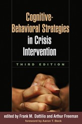 Cognitive-Behavioral Strategies in Crisis Intervention, Third Edition