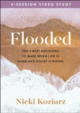 Flooded: The 5 Best Decisions to Make When Life Is Hard and Doubt Is Rising DVD