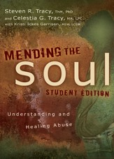 Mending the Soul Student Edition: Understanding and Healing Abuse - eBook