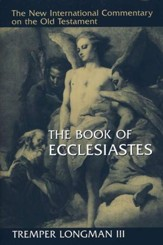 The Book of Ecclesiastes: New International Commentary on the Old Testament [NICOT]