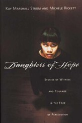 Daughters of Hope: Stories of Witness and Courage in the Face of Persecution