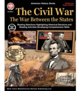 Civil War: The War Between the  States, Grades 5 - 12