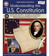 Understanding the U.S. Constitution,  Grades 5 - 12