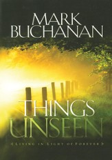 Things Unseen: Living with Eternity in Your Heart - eBook