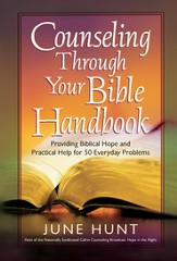 Counseling Through Your Bible Handbook: Providing Biblical Hope and Practical Help for 50 Everyday Problems - eBook