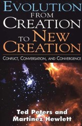 Evolution from Creation to New Creation: Conflict, Conversation and Convergence