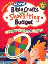 More! Bible Crafts on a Shoe String Budget: Paper Plates & Cups, Ages 5-10