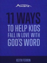 11 Ways to Help Kids Fall in Love with God's Word