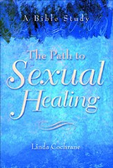 Path to Sexual Healing, The: A Bible Study - eBook