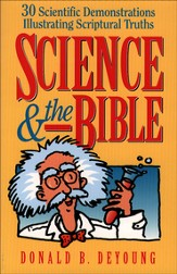 Science and the Bible: 30 Scientific Demonstrations Illustrating Scriptural Truths - eBook