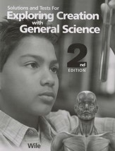 Exploring Creation with General Science, 2nd Edition, Solutions and Test Manual (with Extra Test Booklet)