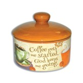Coffee Gets Me Started, God Keeps Me Going Sugar Bowl
