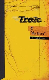 Trek 1: His Story, Bible Study (NKJV)