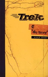 Trek 1: His Story, Bible Study (ESV)