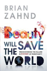 Beauty Will Save the World: Rediscovering the allure and mystery of Christianity - eBook