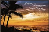 Satisfy Us in the Morning, Beach Sunrise Mounted Print