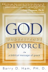 God Understands Divorce: A Biblical Message of Grace - eBook