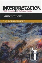 Lamentations: Interpretation: A Bible Commentary for Teaching and Preaching (Paperback)