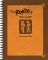 Trek 2: His Love, Discussion Guide (KJV)