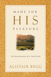 Made For His Pleasure: Ten Benchmarks of a Vital Faith - eBook