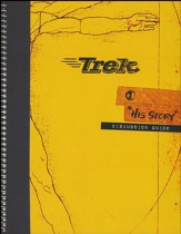 Trek 1: His Story, Discussion Guide (NKJV)