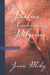 Ancient Psalms for Contemporary Pilgrims: A Prayer Book
