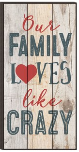 Our Family Loves like Crazy, Mounted Print