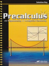 Abeka Precalculus with Trigonometry and Analytical Geometry Solution Key