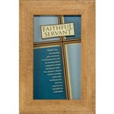 Faithful Servant Framed Art