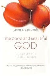 The Good and Beautiful God: Falling in Love with the God Jesus Knows - eBook