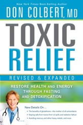 Toxic Relief, Revised and Expanded: Restore health and energy through fasting and detoxification - eBook