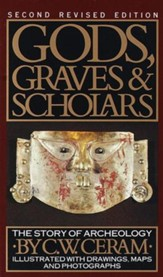 Gods, Graves & Scholars: The Story of Archaeology - eBook