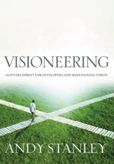 Visioneering: God's Blueprint for Developing and Maintaining Personal Vision - eBook
