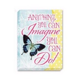 Anything You Can Imagine You Can Do! Magnet