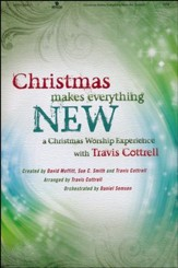 Christmas Makes Everything New (Choral Book)