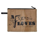 A Friend Loves at All Times Cosmetic Bag