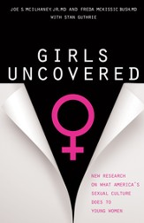 Girls Uncovered: New Research on What America's Sexual Culture Does to Young Women - eBook