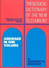 Theological Dictionary of the New Testament,  Abridged in One Volume