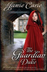 The Guardian Duke: A Forgotten Castles Novel - eBook