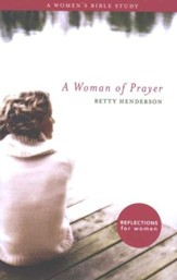 A Woman of Prayer: A Woman's Bible Study