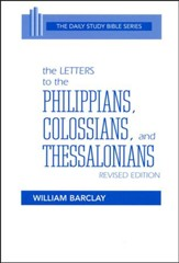 Philippians, Colossians, Thessalonians: Daily Study Bible [DSB] (Paperback)